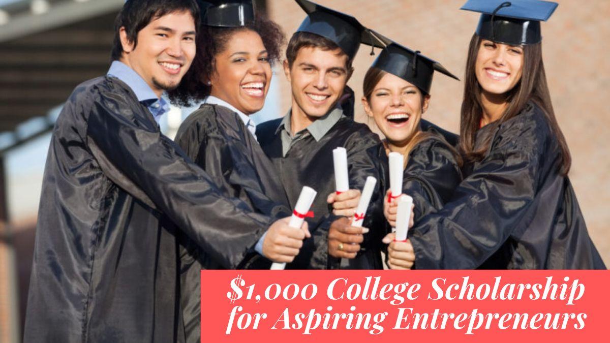$1,000 College Scholarship for Aspiring Entrepreneurs