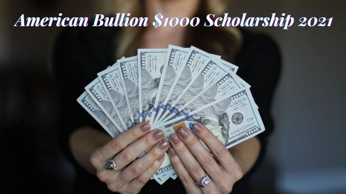 American Bullion $1000 Scholarship 2021