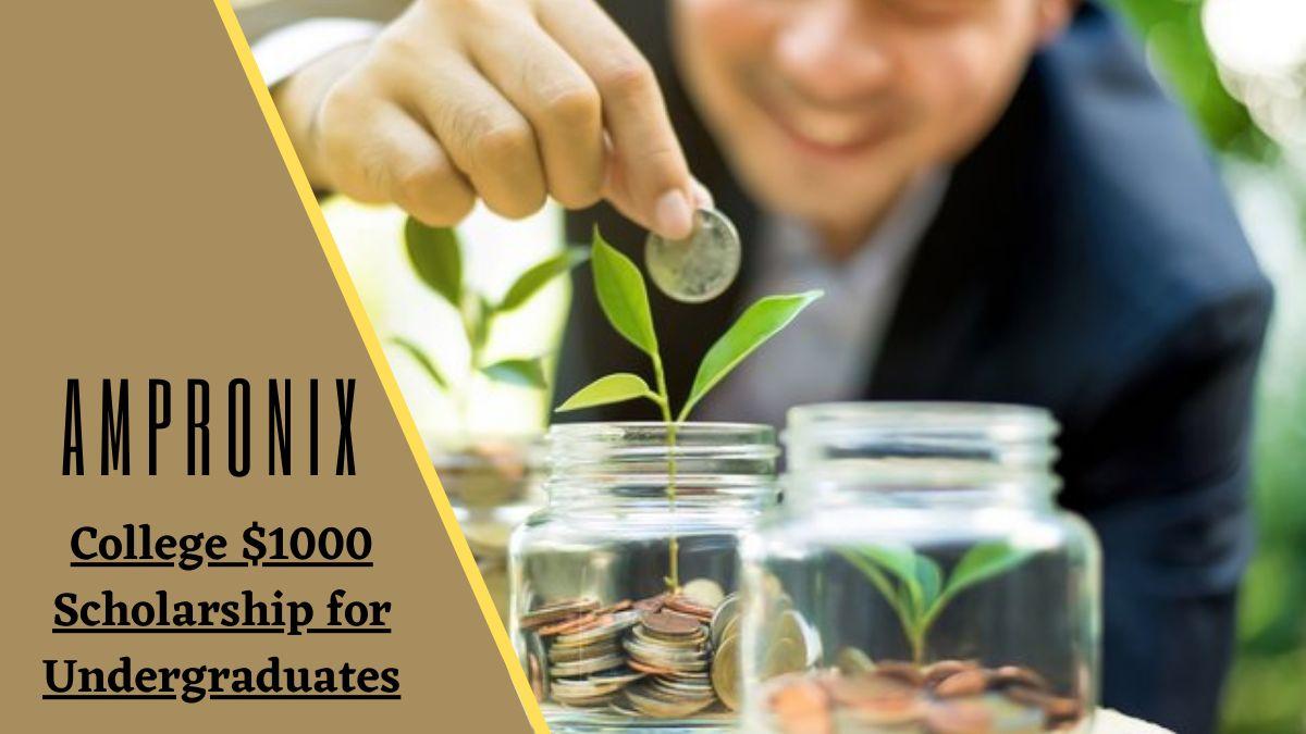 Ampronix College $1000 Scholarship for Undergraduates