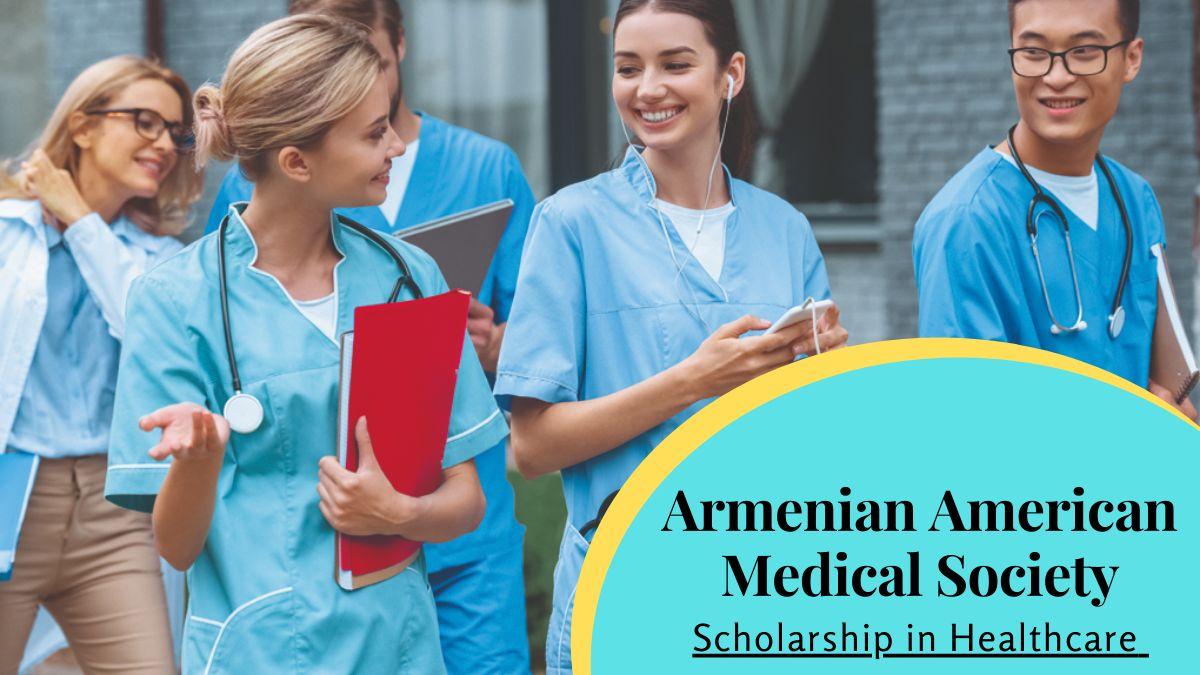 Armenian American Medical Society Scholarship in Healthcare