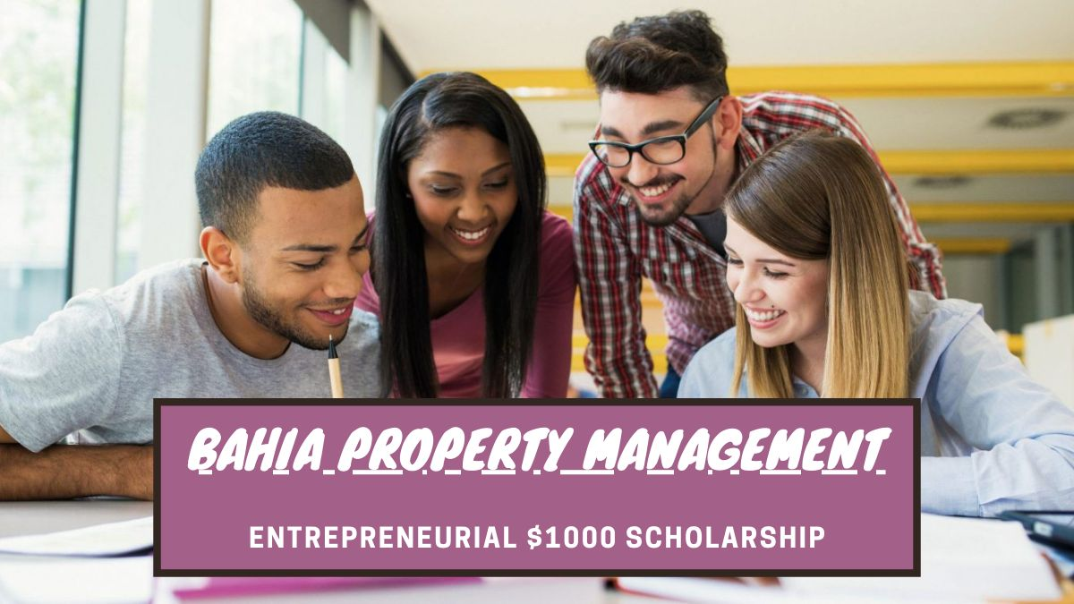 Bahia Property Management's Entrepreneurial $1000 Scholarship