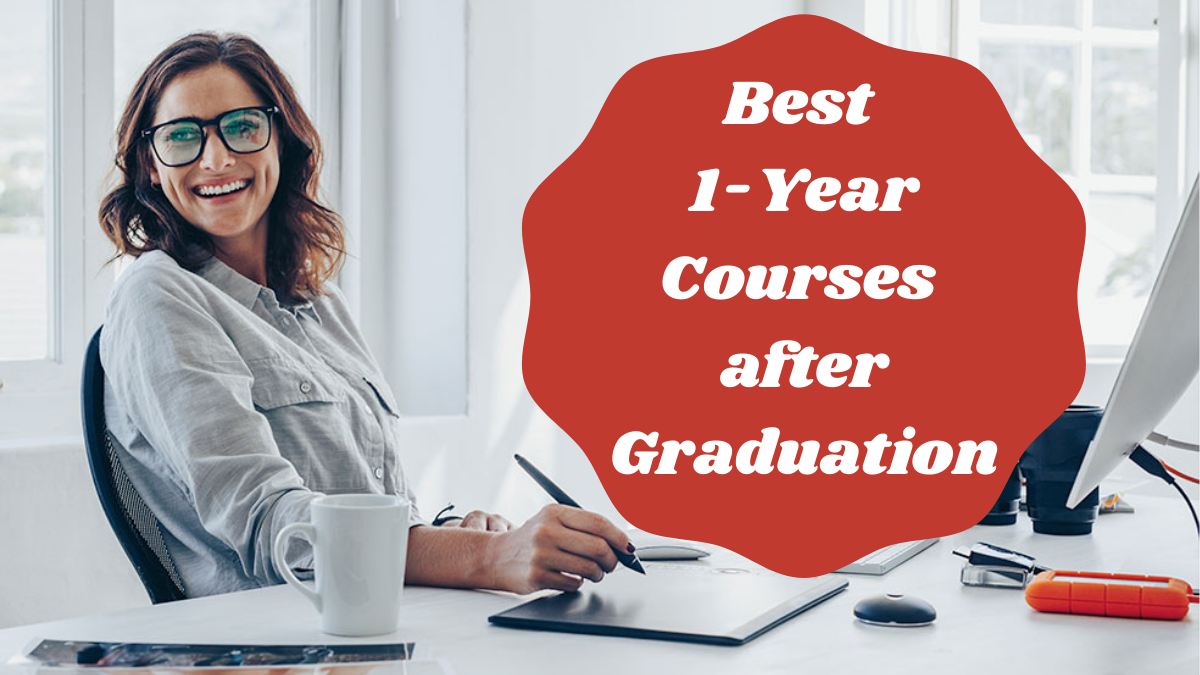 Best 1-Year Courses after Graduation