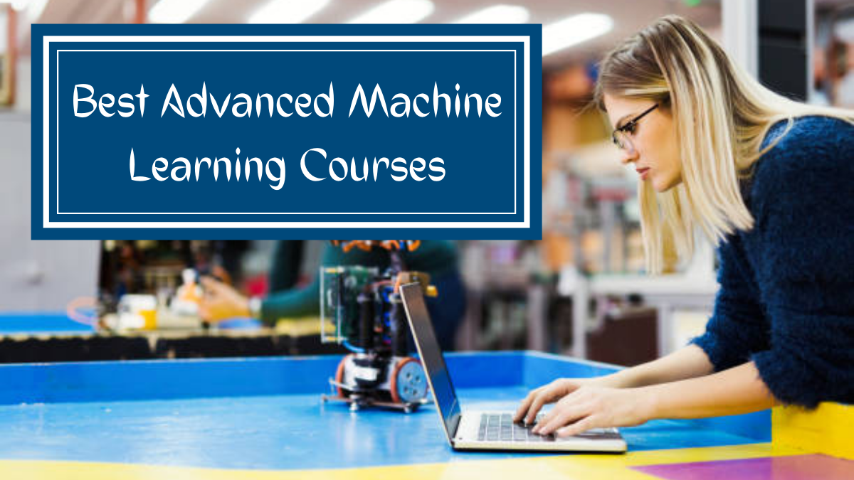 Best Advanced Machine Learning Courses