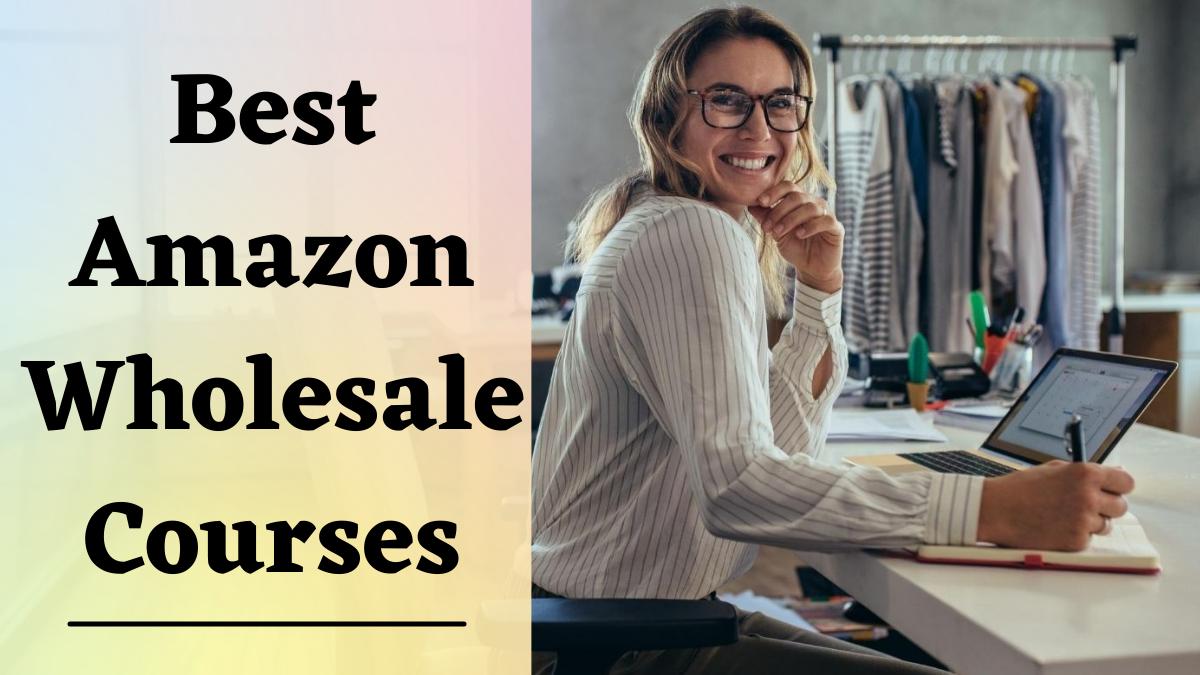 Best Amazon Wholesale Courses