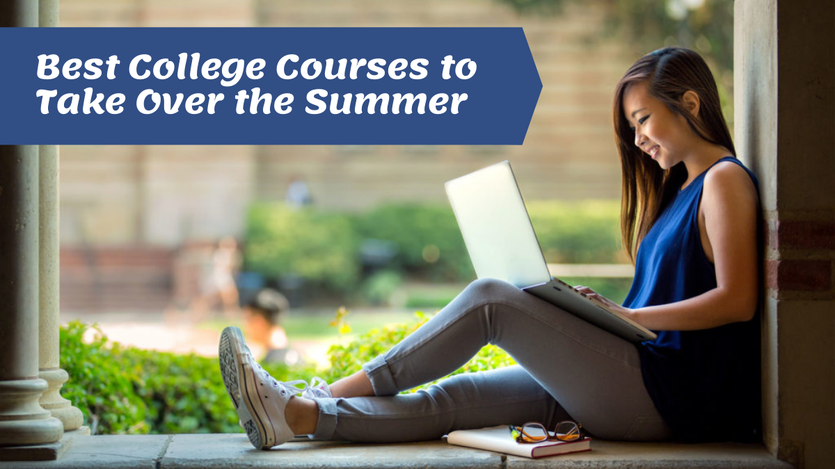 Best College Courses to Take Over the Summer