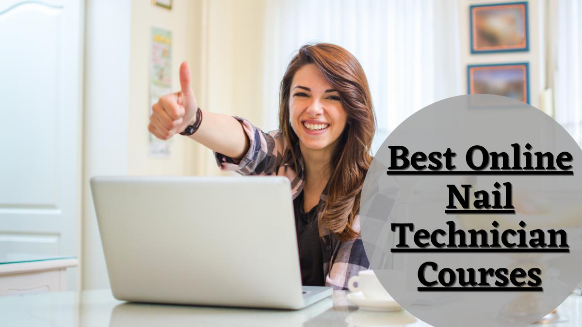 Best Online Nail Technician Courses