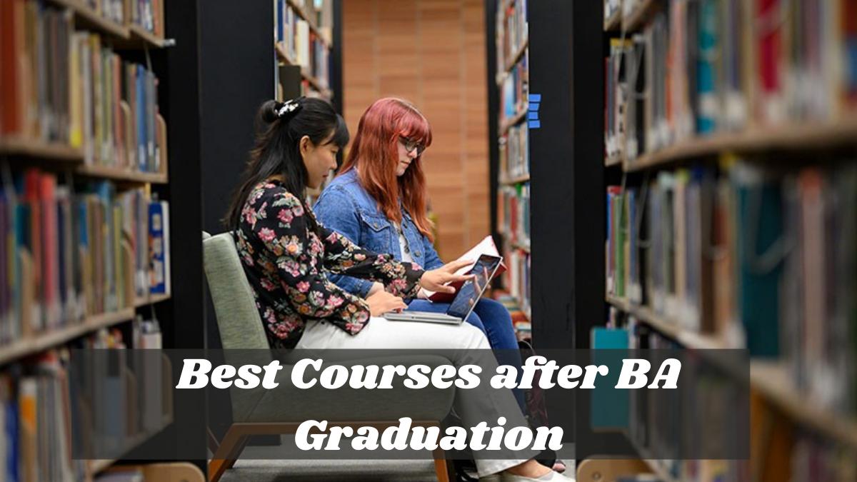 Best Courses after BA Graduation