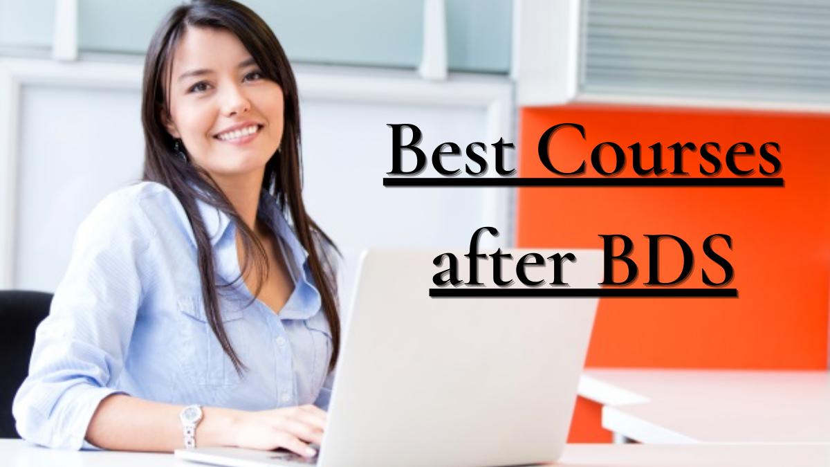 Best Courses after BDS