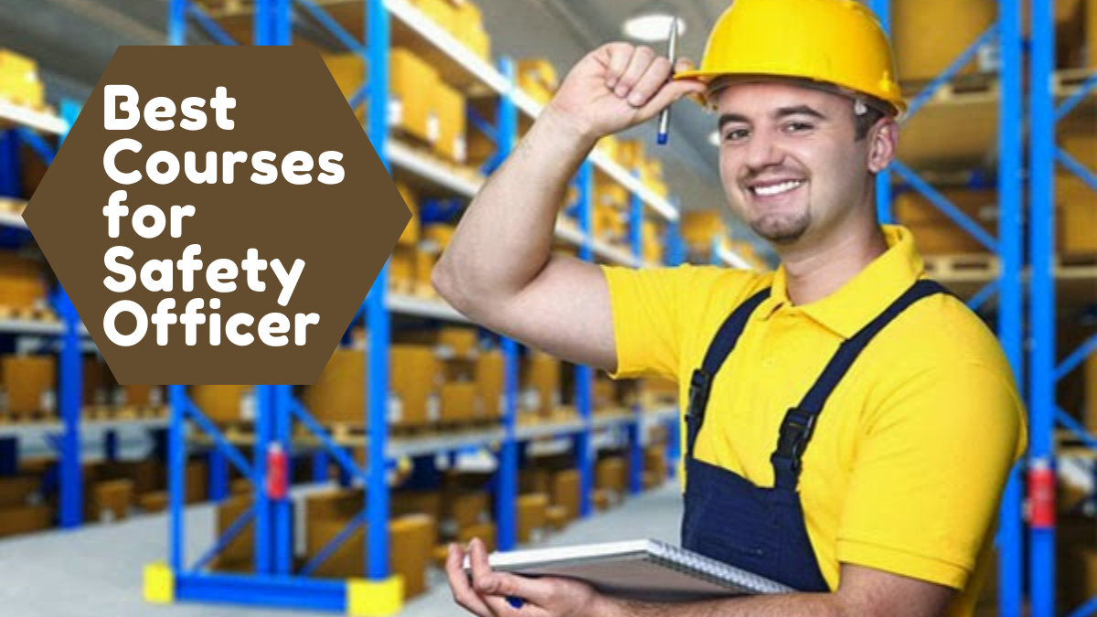 Best Courses for Safety Officer