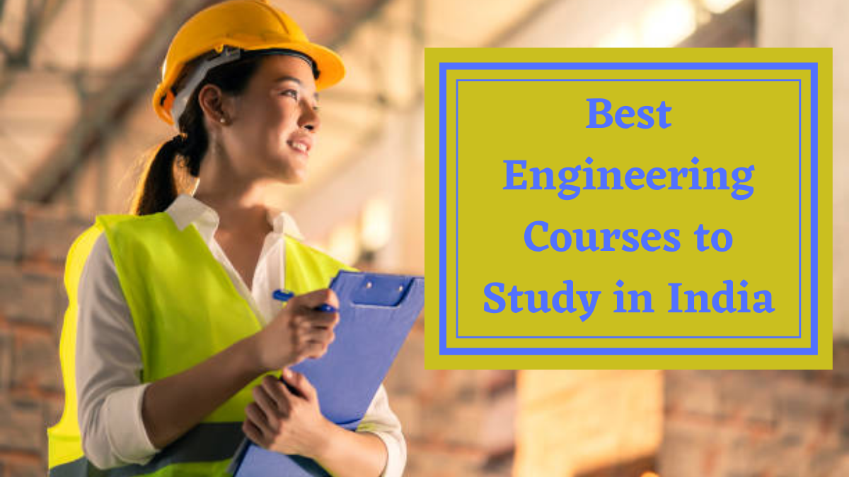 Best Engineering Courses to Study in India