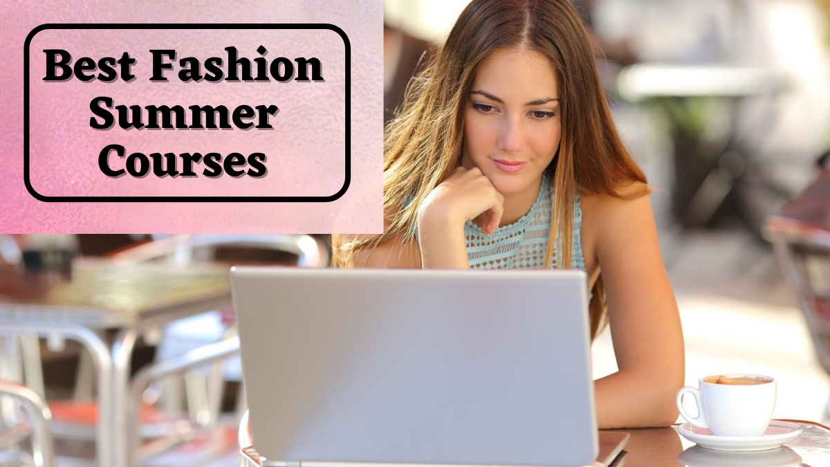 Best Fashion Summer Courses