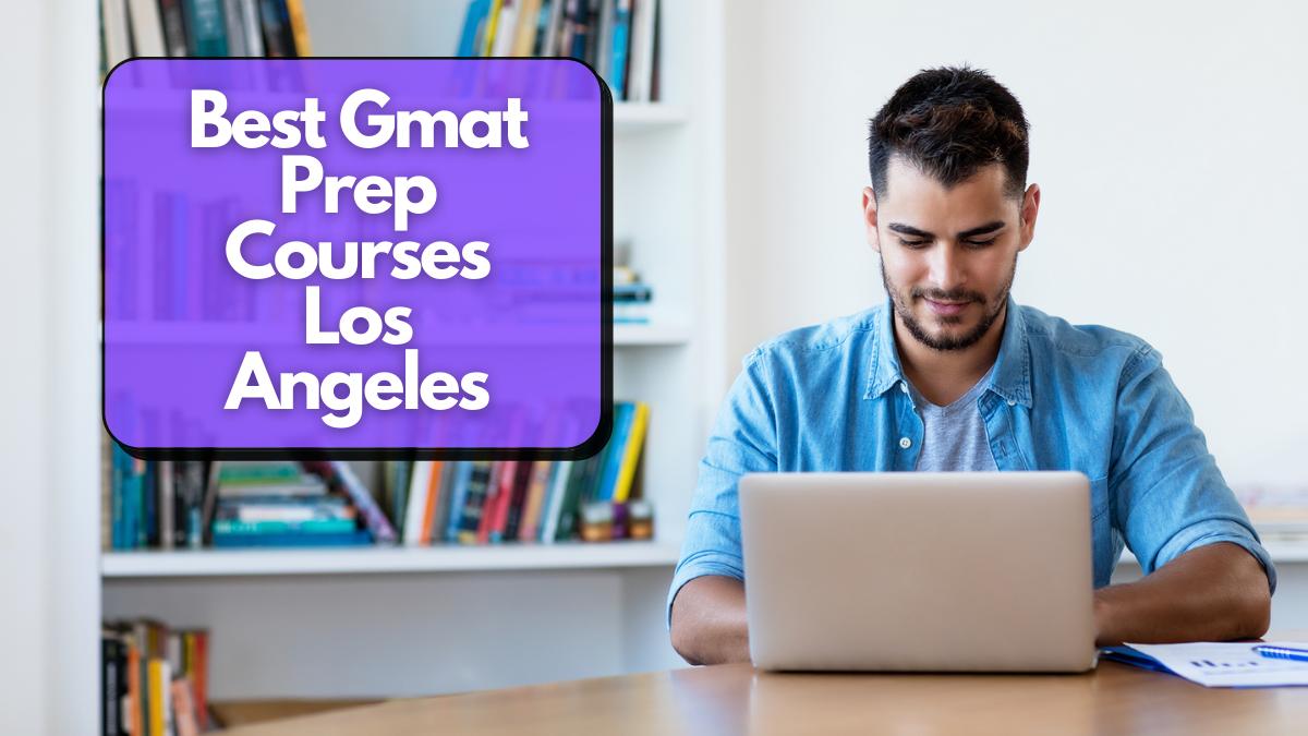 Best Gmat Prep Courses Los Angeles