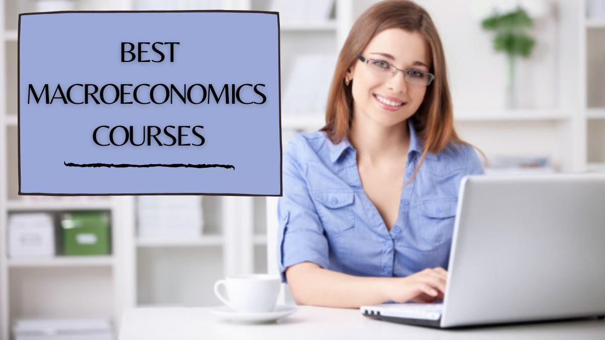 Best Macroeconomics Courses
