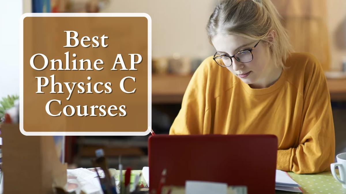 Best Online AP Physics C Courses