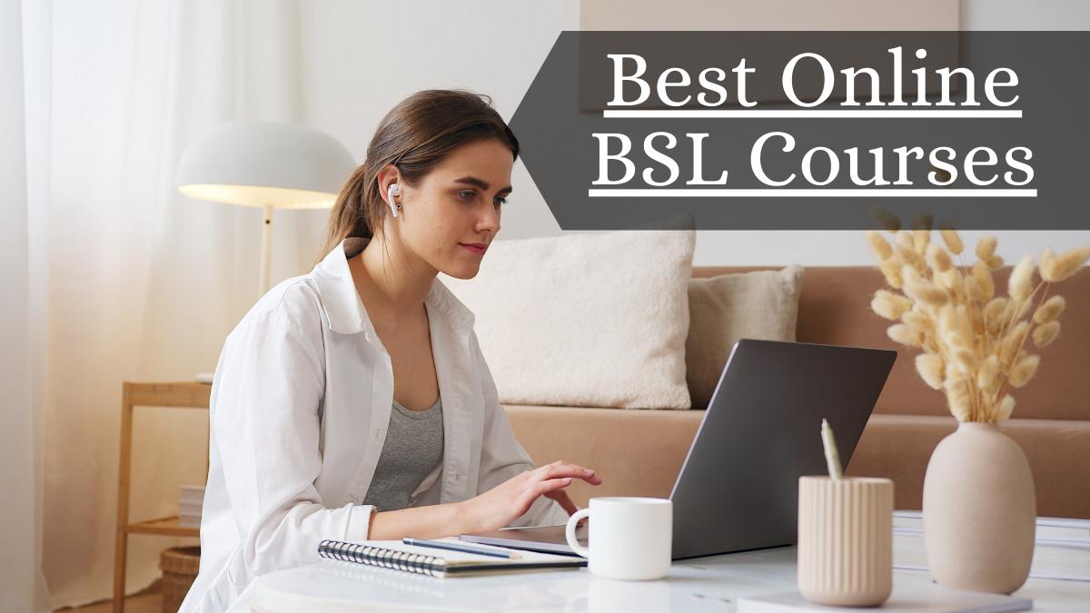Best Online BSL Courses