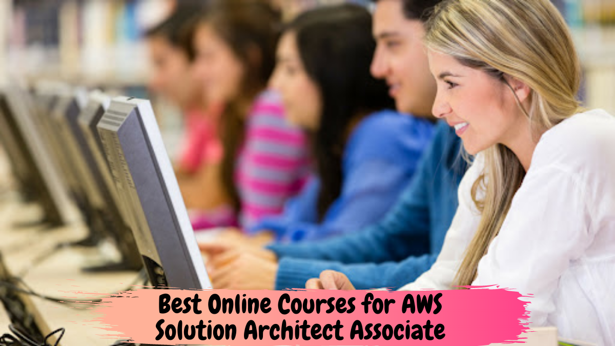 Best-Online-Courses-for-AWS-Solution-Architect-Associate