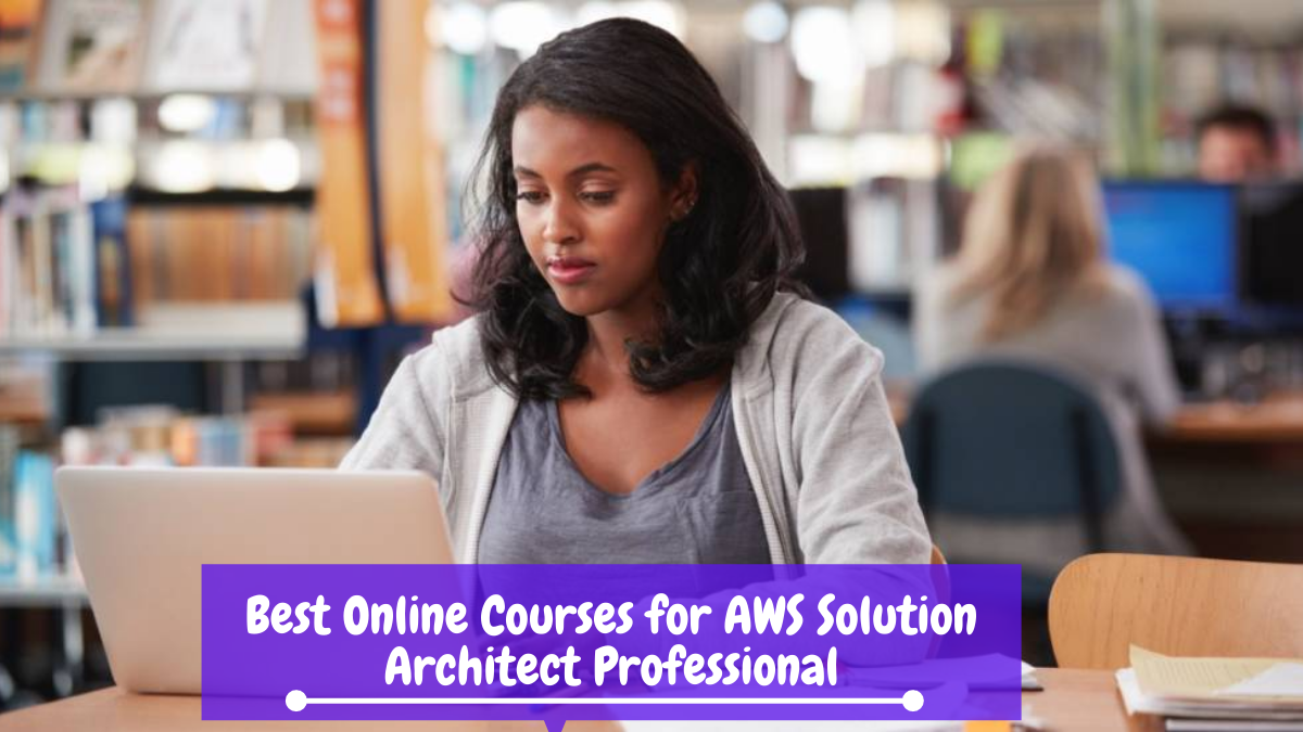 Best Online Courses for AWS Solution Architect Professional