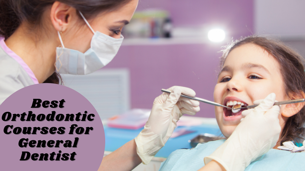 Best Orthodontic Courses for General Dentist