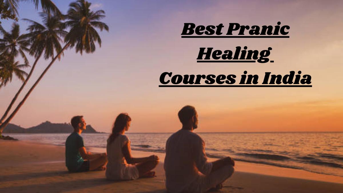Best Pranic Healing Courses in India