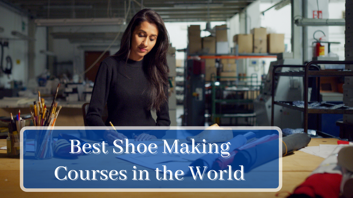 Best Shoe Making Courses in the World