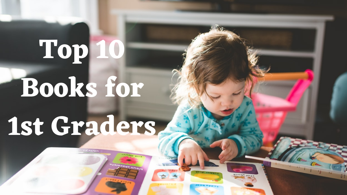 Top 10 Books for 1st Graders