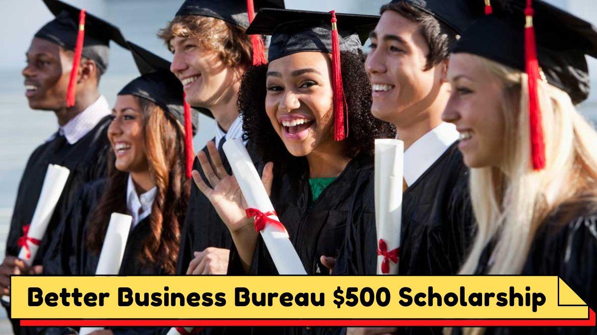 Better Business Bureau $500 Scholarship