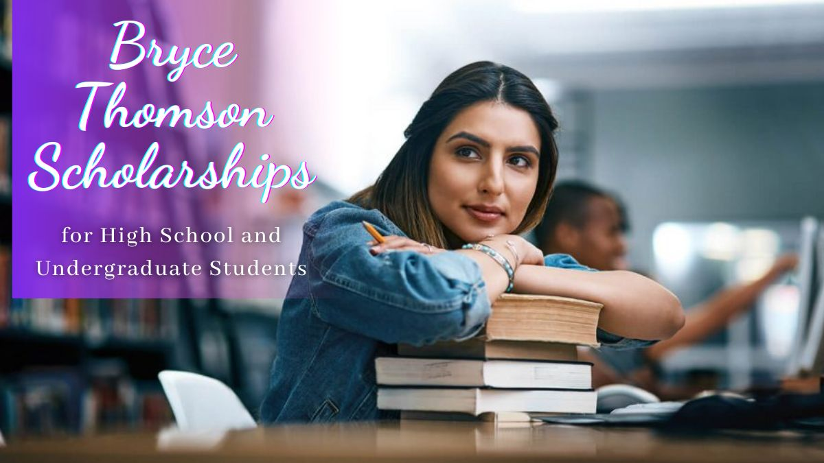 Bryce Thomson Scholarships for High School and Undergraduate Students