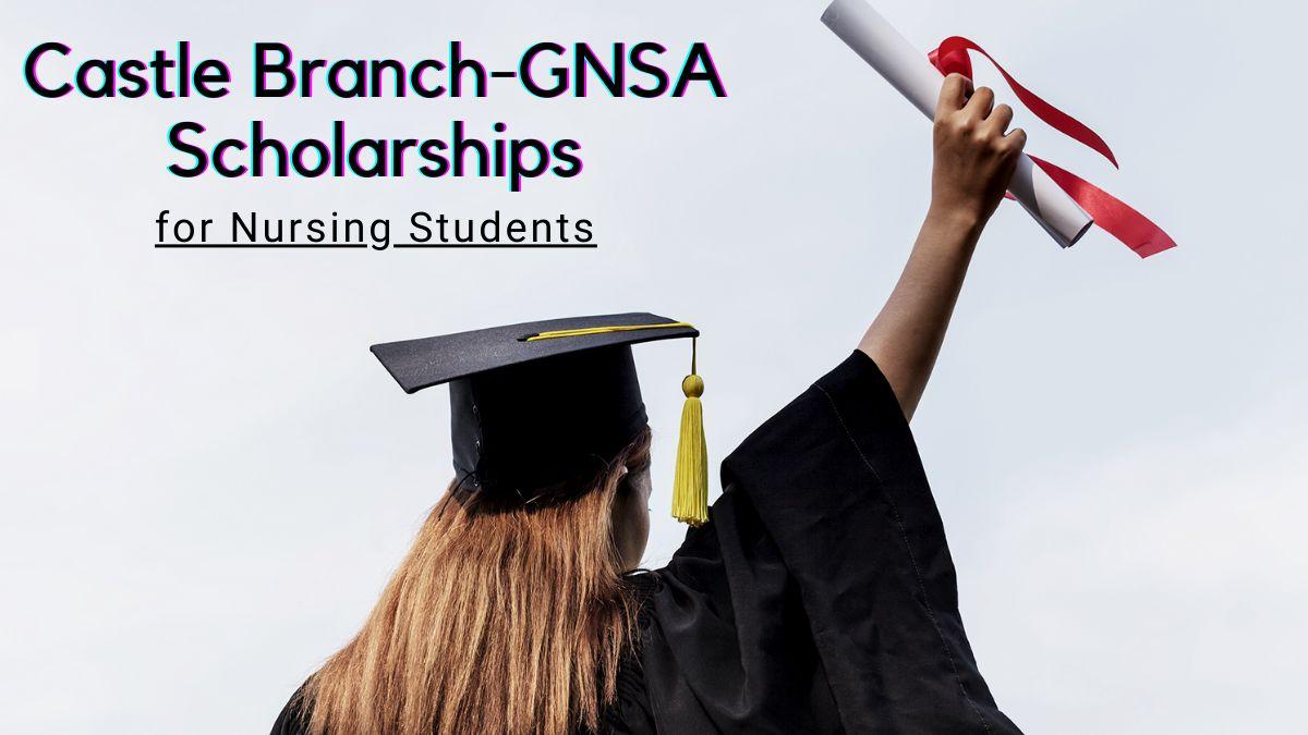 Castle Branch-GNSA Scholarships for Nursing Students