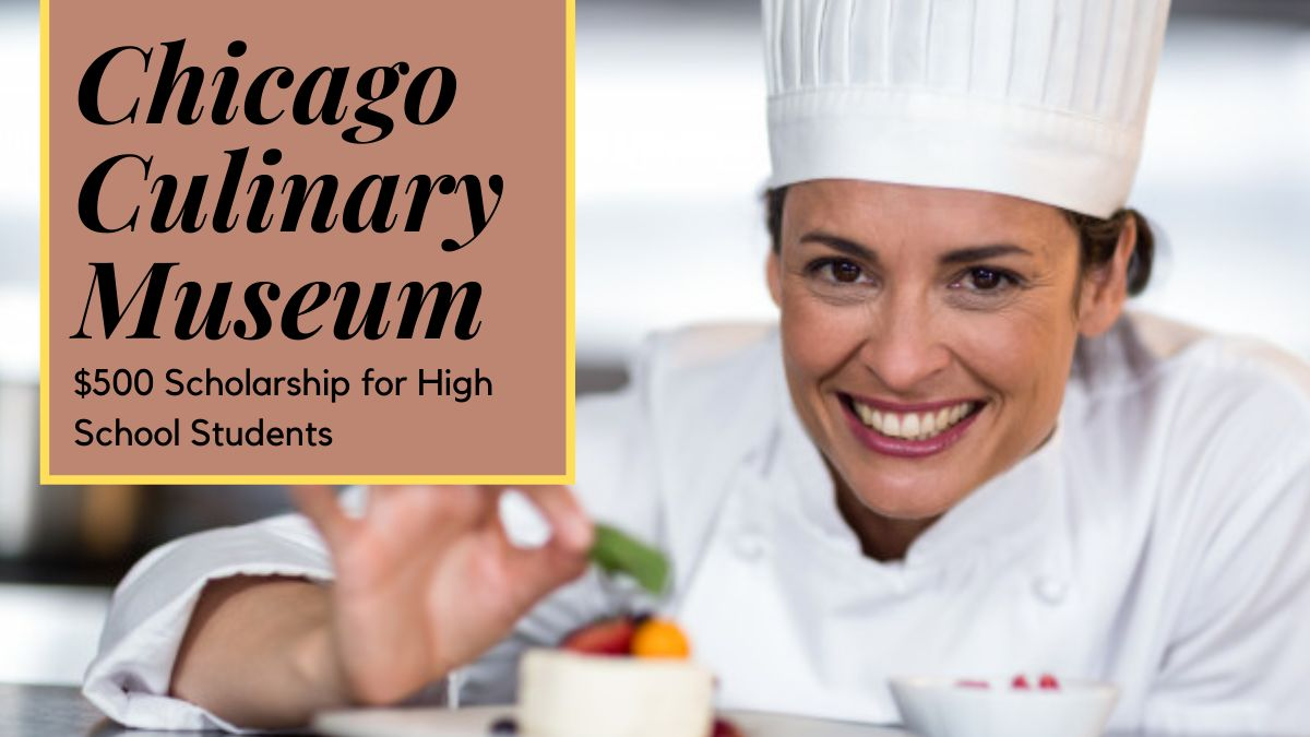 Chicago Culinary Museum $500 Scholarship for High School Students