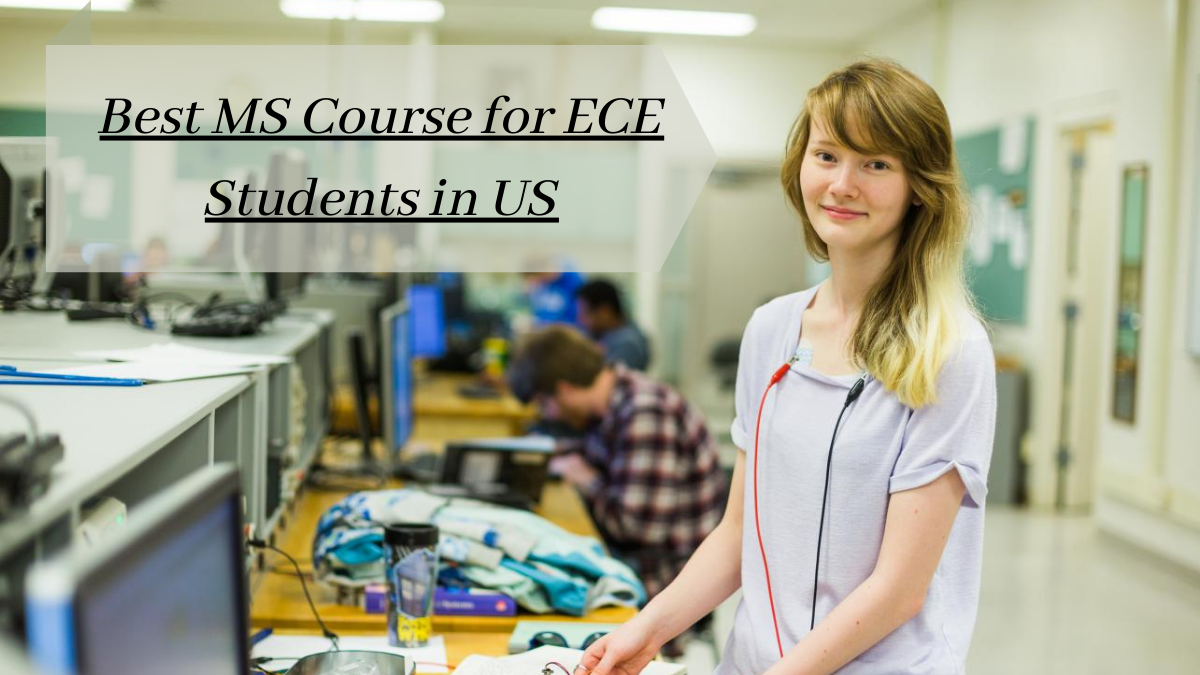 Best MS Course for ECE Students in US