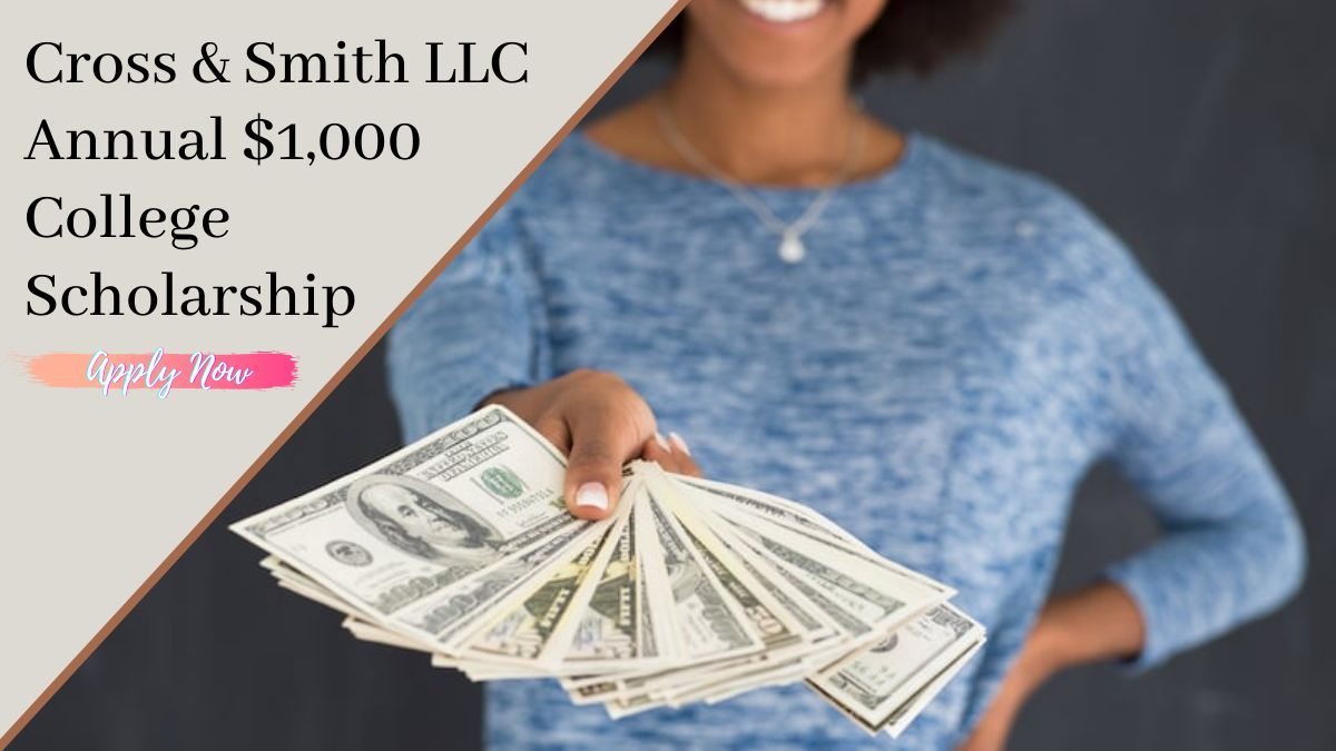 Cross & Smith LLC Annual $1,000 College Scholarship