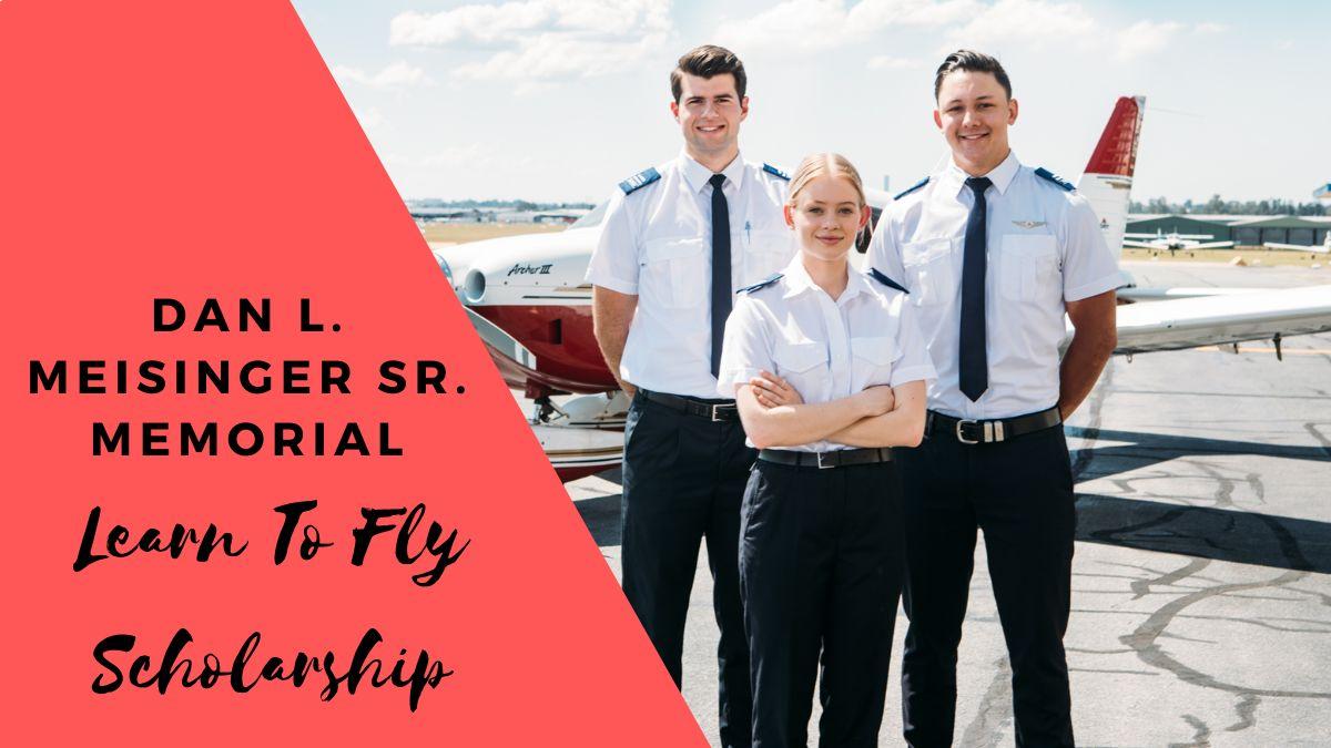 Dan L. Meisinger Sr. Memorial Learn To Fly Scholarship