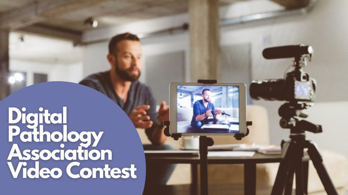 Digital Pathology Association Video Contest