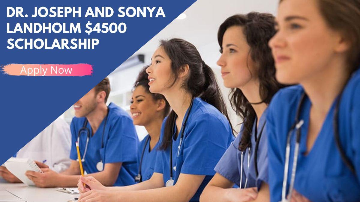 Dr. Joseph and Sonya Landholm $4500 Scholarship