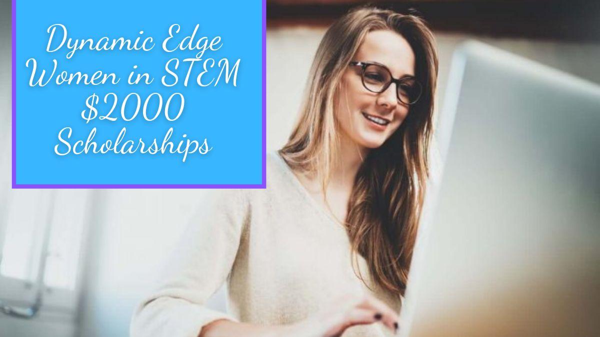 Dynamic Edge Women in STEM $2000 Scholarships