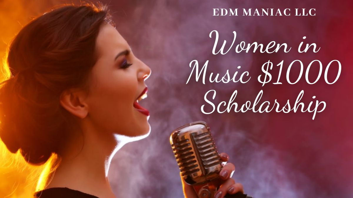 EDM Maniac LLC Women in Music $1000 Scholarship