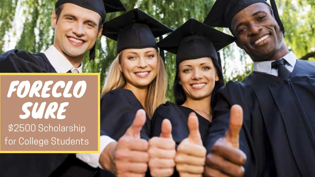 Foreclosure $2500 Scholarship for College Students