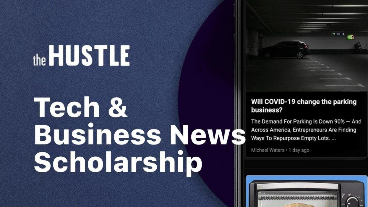 Hustle Tech & Business News No-Essay $10000 Scholarship