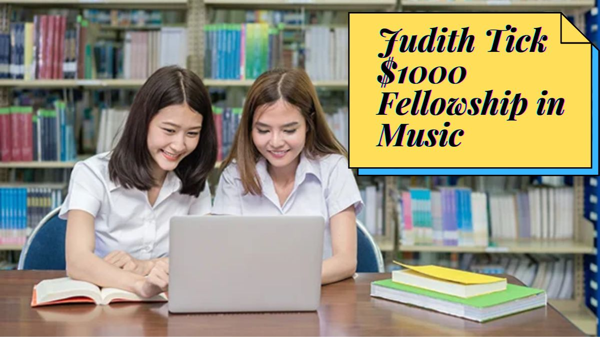 Judith Tick $1000 Fellowship in Music