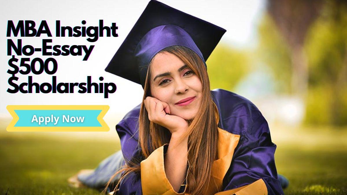 MBA Insight No-Essay $500 Scholarship