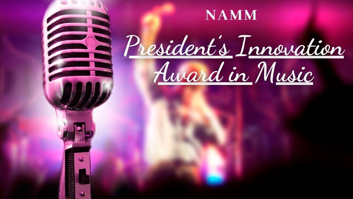NAMM President's Innovation Award in Music