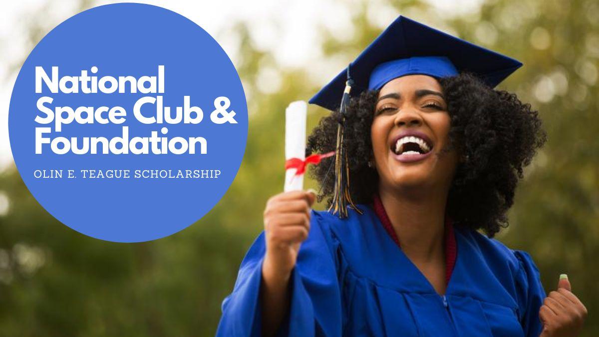 National Space Club & Foundation Olin E. Teague Scholarship