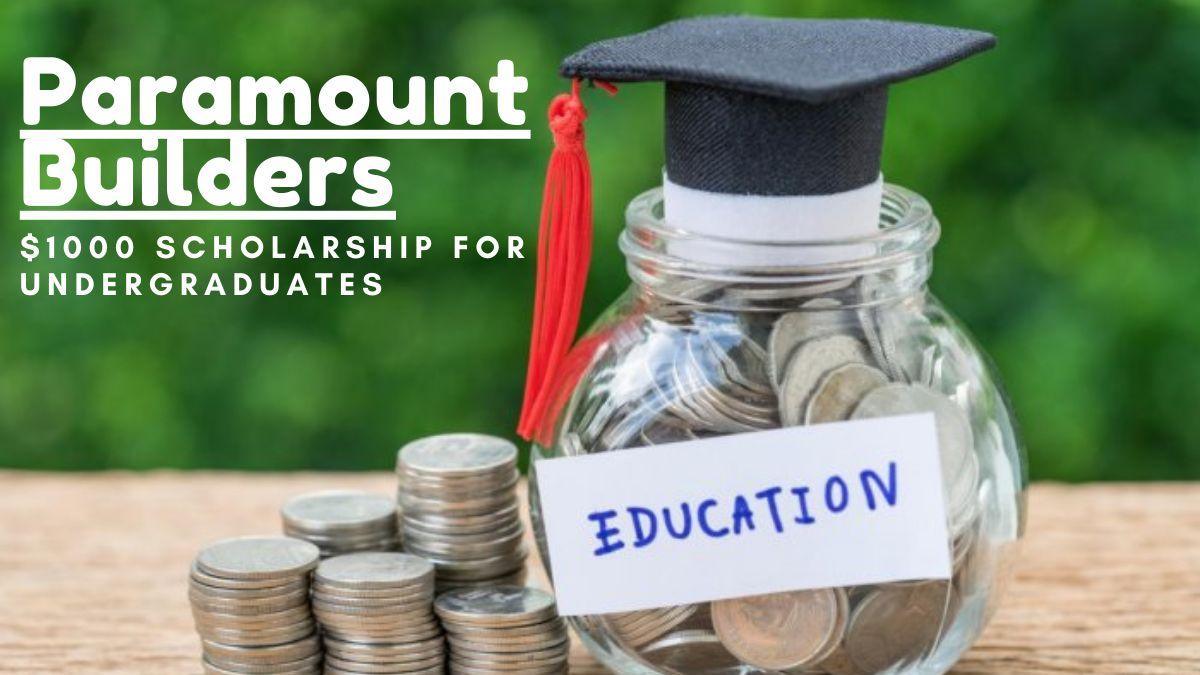 Paramount Builders $1000 Scholarship for Undergraduates