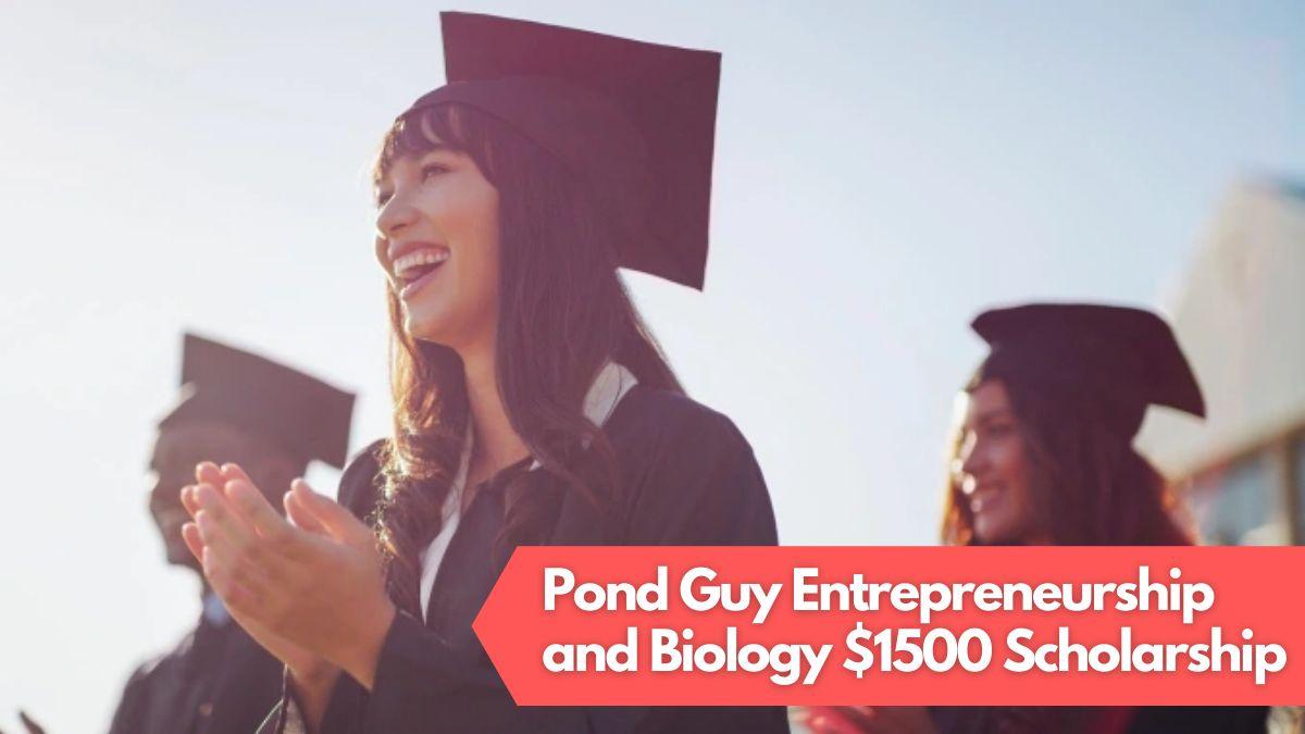 Pond Guy Entrepreneurship and Biology $1500 Scholarship
