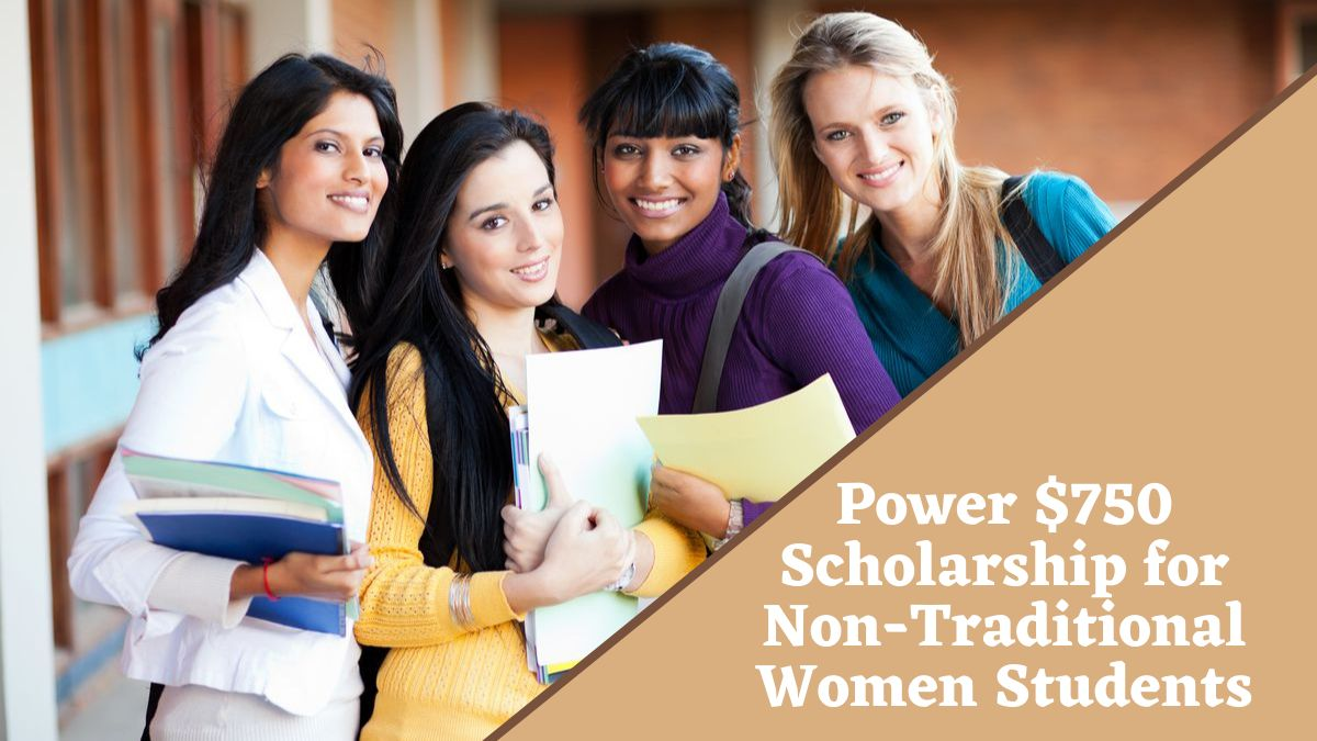 Power $750 Scholarship for Non-Traditional Women Students