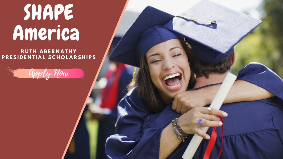 SHAPE America Ruth Abernathy Presidential Scholarships