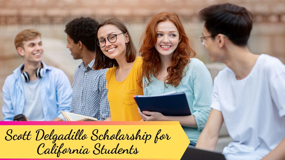 Scott Delgadillo Scholarship for California Students