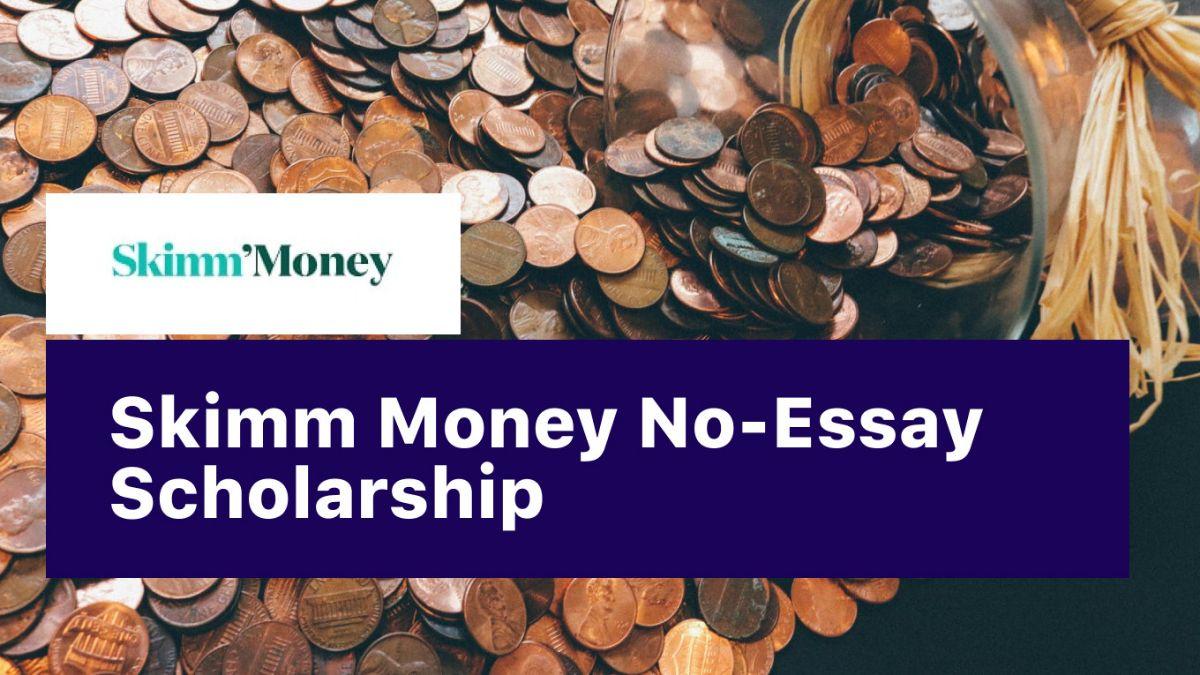 Skimm Money No-Essay $1000 Scholarship