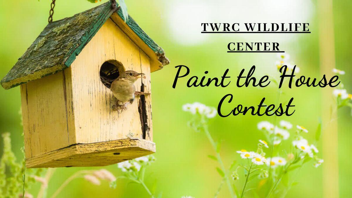 TWRC Wildlife Center Paint the House Contest