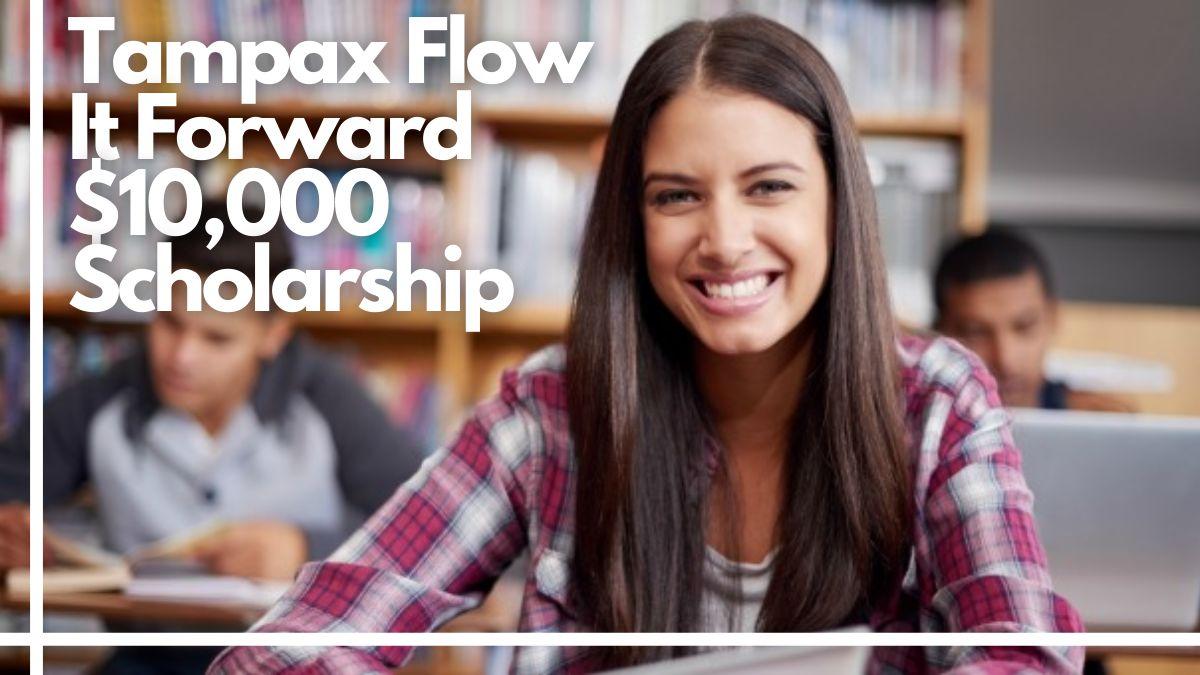 Tampax Flow It Forward $10,000 Scholarship 2021